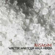"Walter Marocchi - Malahierba ""ALISACHNI""  27.1.2013 – Working Bee/Lunatik"
