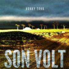Son Volt HONKY TONK 2012 Rounder Records