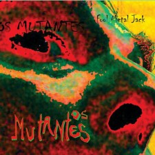 Os Mutantes FOOL METAL JACK 2013 –Krian Music Group