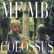 MF/MB – Colossus  (Uscita  01-marzo-2013 – Adrian Recordings/Audioglobe