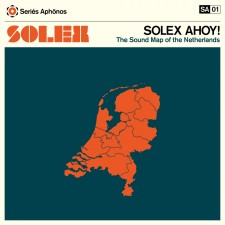 "Solex ""SOLEX AHOY! THE SOUND MAP OF THE NETHERLANDS (25 marzo 2013 Series Aphònos)"