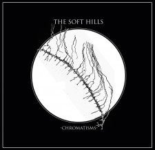 The Soft Hills CHROMATISMS 2013 Tapete Records
