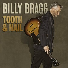 "Billy Bragg ""TOOTH & NAIL""  19.3.2013 – Cooking Vynil"