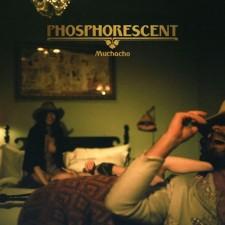 Phosphorescent MUCHACHO 2013 – Dead Oceans (uscita 19/03/2013)