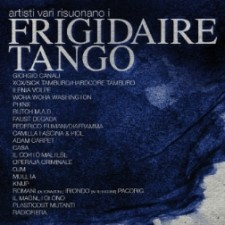 Artisti Vari Risuonano i Frigidaire Tango (Uscita 28/02/2013 - Go Down Records)