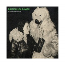 "British Sea Power   ""MACHINERIES OF JOY""    1.4.2013 – Rough Trade"