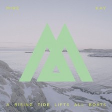 Mire Kay – A RISING TIDE LIFTS ALL BOATS 2013 – A Tenderversion Recording