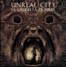Unreal City LA CRUDELTA' DI APRILE
