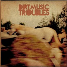 Dirtmusic TROUBLES 2013 – Gltterbeat