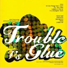 trouble-vs-glue-musica-die-trauerweide