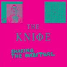 The Knife SHAKING THE HABITUAL - 2 CD 2013 – Rabid Records
