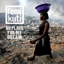 "Femi Kuti   ""NO PLACE FOR MY DREAM"