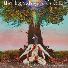 The Legendary Pink Dots – The Gethsemane Option
