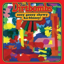 The Dirtbombs OOEY GOOEY CHEWY KA-BLOOEY! In The Red