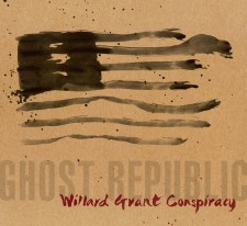 Willard Grant Conspiracy GHOST REPUBLIC 2013 – Loose Music