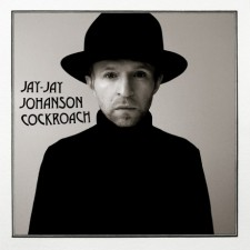 """Jay-Jay Johanson """"COCKROACH"""""""