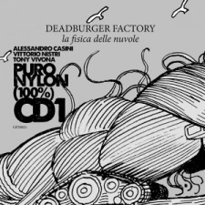 deadburger-musica-streaming-la-fisica-delle-nuvole-cd1-puro-nylon-100