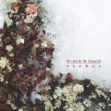 Loscil & Bvdub  EREBUS - 2013 - Glacial Movements