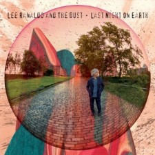 "Lee Ranaldo and the Dust ""LAST NIGHT ON EARTH"