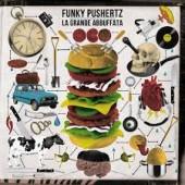 Funky Pushertz  Grande Abbuffata