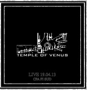 Temple Of Venus LIVE 19/04/13 CPA FI SUD