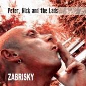 Zabrisky PETER, NICK AND THE LADS