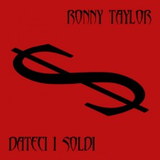 Ronny Taylor  DATECI I SOLDI