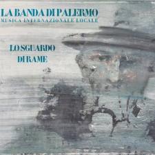 La Banda Di Palermo LO SGUARDO DI RAME
