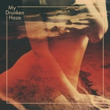 MY DRUNKEN HAZE album