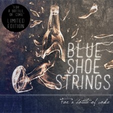 Blue Shoe Strings  FOR A BOTTLE OF  COKE