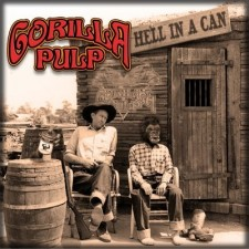 Gorilla Pulp HELL IN A CAN