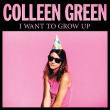 Colleen Green – I Want to Grow Up (2015)
