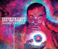 Jesus Franco & The Drogas ALIEN PEYOTE