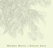 Walden Waltz ELEVEN SONS