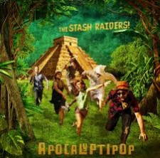 The Stash Raiders! APOCALYPTIPOP