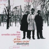 albumcoverOrnetteColeman-AtTheGoldenCircleStockholm-VolumeOne