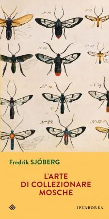 Fredrik Sjöberg L'ARTE DI COLLEZIONARE MOSCHE