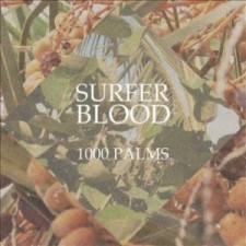 Surfer Blood – 1000 Palms (2015) @320 Rece