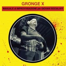 Gronge X MANUALE DI IMPROVVISAZIONE PER GIOVANI SOCIALISTI