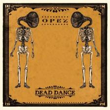 Opez DEAD DANCE