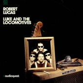 Robert+Lucas+Luke+And+The+Locomotives+495601
