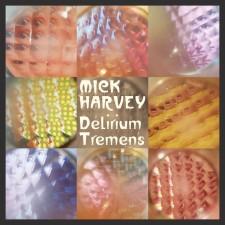 Mick Harvey - Delirium Tremens