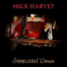 MickHarvey_IntoxicatedWomen