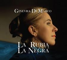 Ginevra Di Marco LA RUBIA CANTA LA NEGRA