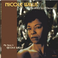 Nicole Willis & UMO Jazz Orchestra MY NAME IS NICOLE WILLIS