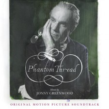 jonny-greenwood-phantom-thread-soundtrack