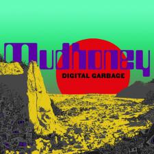 Mudhoney_DigitalGarbage_470x