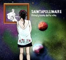 SAINTAPOLLINAIRE-principiante-della-vita-disco