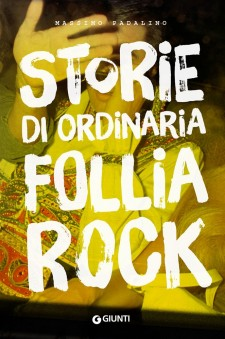 massimo_padalino_storie_di_ordinaria_follia_rock